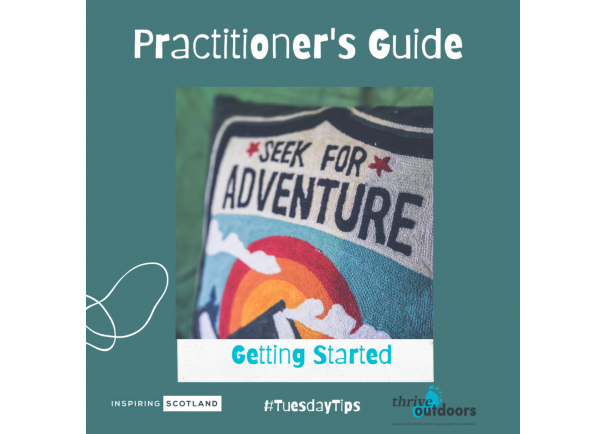 A Practitioner's Guide: Getting Started