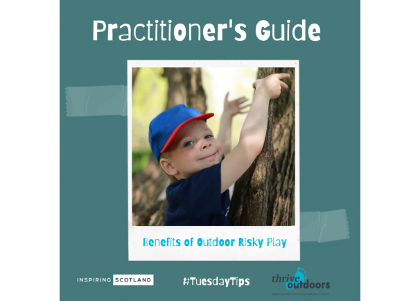 Practitioners Guide: Benefits of Outdoor Risky Play