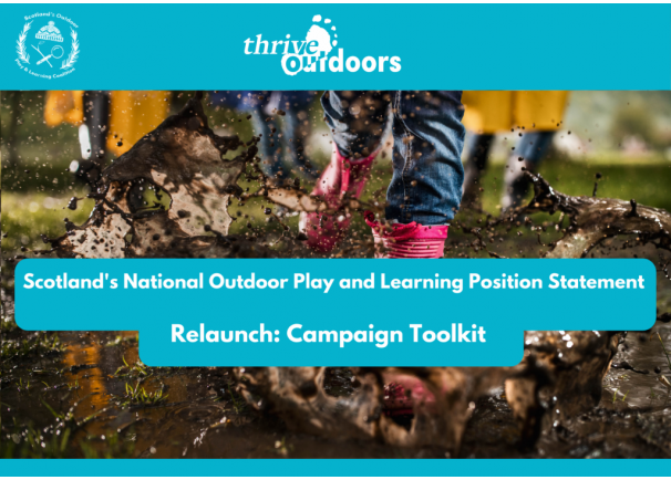 Scotland's National Outdoor Play and Learning Position Statement Relaunch: Campaign Toolkit