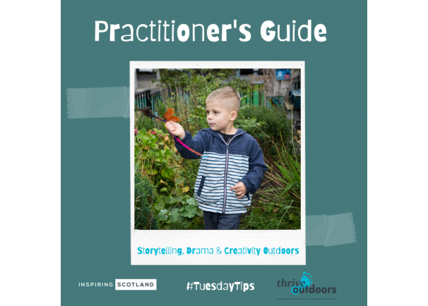 Practitioners Guide: Storytelling, Drama & Creativity Outdoors