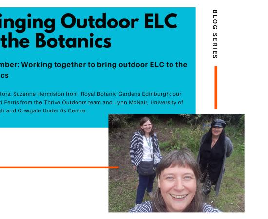 Thrive Outdoors Blog Series: Bringing Outdoor ELC to the Botanics